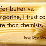 It's Official! Throw Out That Disgusting Margarine In Your Fridge – Butter Is Okie Kokie! The Big Fat Butter Lie Comin' Up…