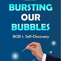 Bursting Our Bubbles (BOB) BOB 1.0 Self-Discovery by Shola-Akinyemi